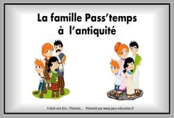 La famille Pass'temps à l'antiquité – Diaporama : 3eme, 4eme Primaire