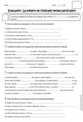 Présent de l'indicatif -  Verbes particuliers - Cm2 - Evaluation