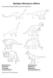 Exercices: Quelques dinosaures célèbres: Triceratops : Stegosaurus, Parasaurolophus, Pachycephalosaurus, Diplodocus, Tyrannosaurus,Iguanodon, Brachiosaurus