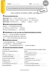 Je sais orthographier des mots qui contiennent les sons en [ill] ,[oi] ,[eur] – CM2 – Exercices avec correction